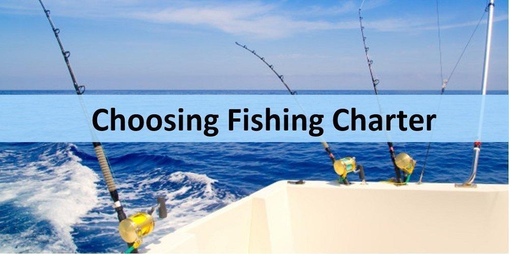 Choosing fishing charter