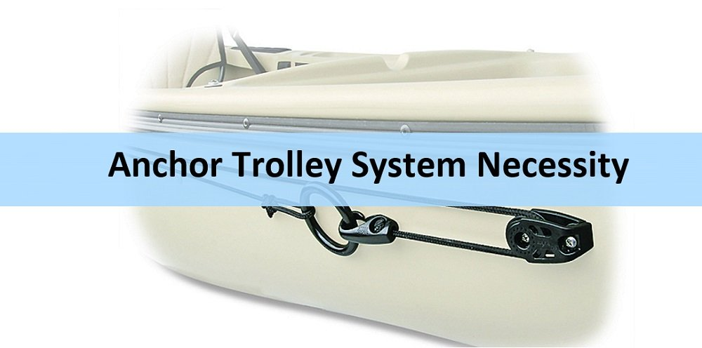 Anchor Trolley System necessity in kayaking