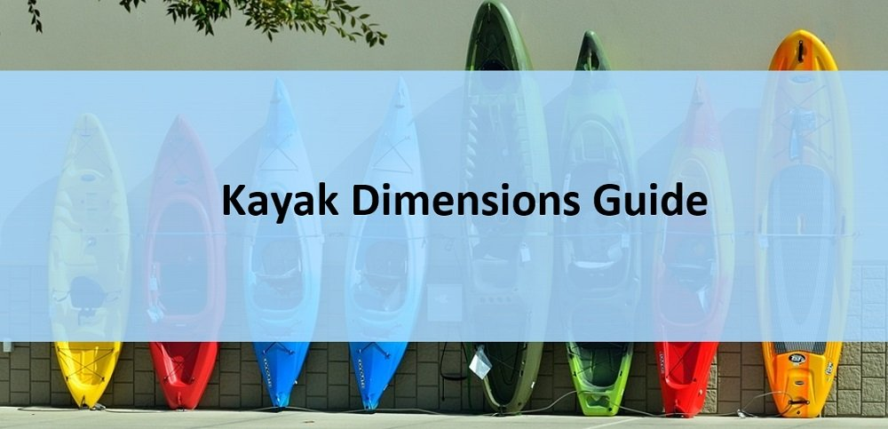 Different Kayak Dimensions and Their Purposes (Updated)