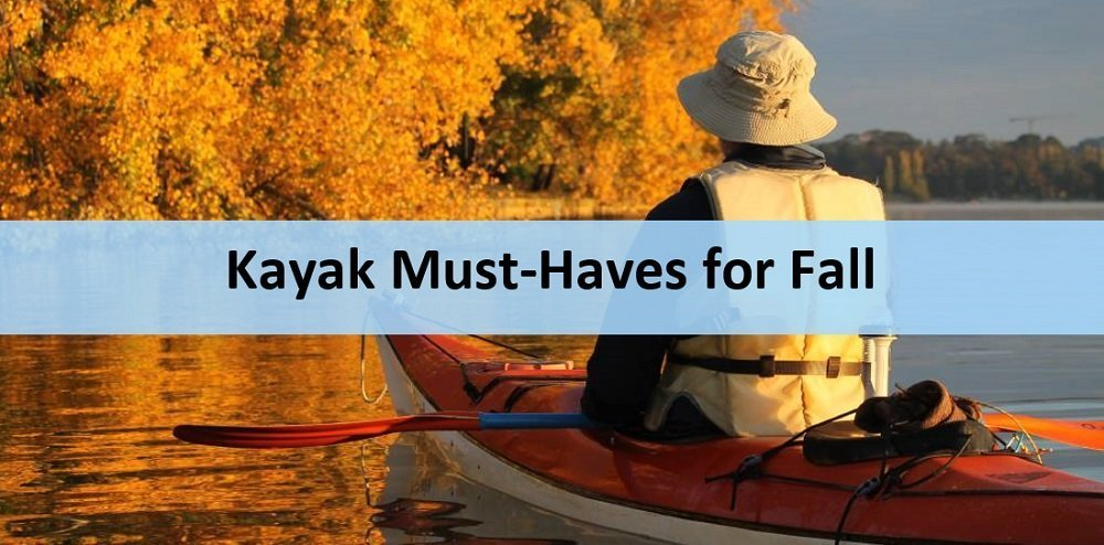 Kayaking must-have accessories for fall season