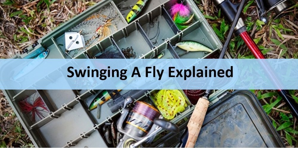 "What Does The Term ""Swinging Flies"" Mean In Fishing?"