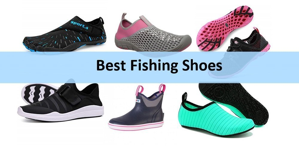 Best Fishing Shoes for Men, Women & Unisex Reviewed
