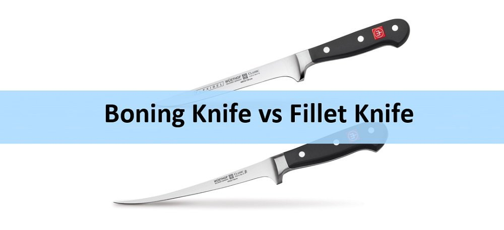 Comparing boning and filleting knives