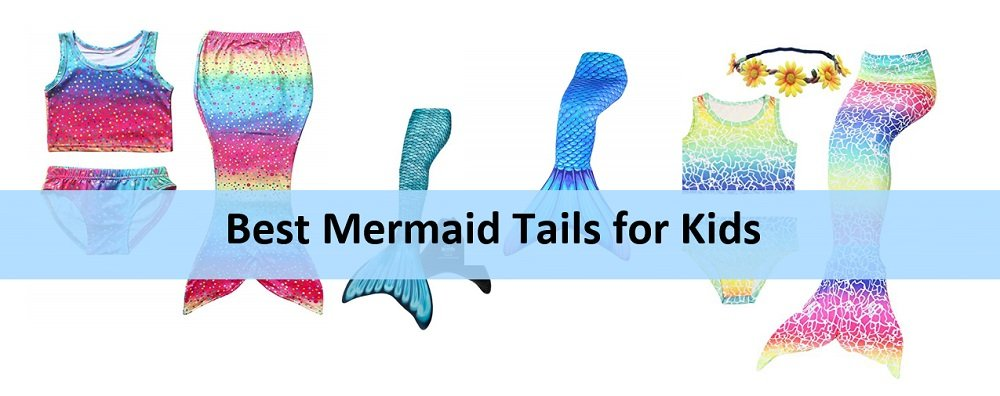 Best mermaid tails for kids