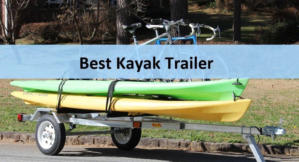 Best Kayak Trailer Reviews