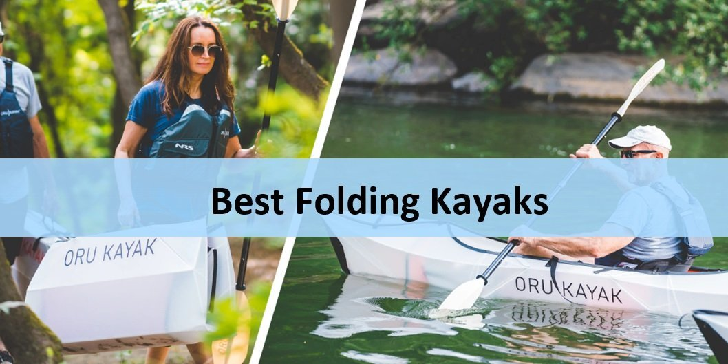 Best Folding Kayak: Latest Rankings of Foldable Yaks