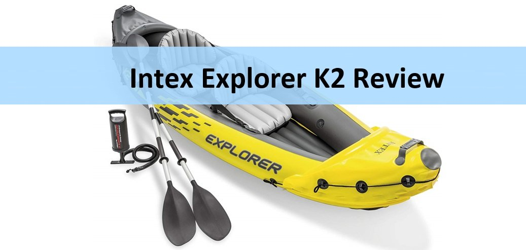 Intex Explorer 2-Person K2 Kayak Inflatable Kayak Set Review