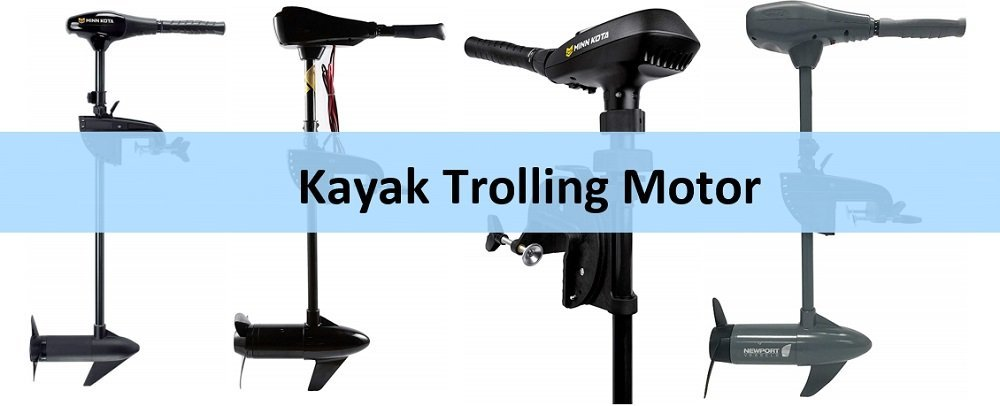 10 Best Kayak Trolling Motor Reviews with Buyer's Guide