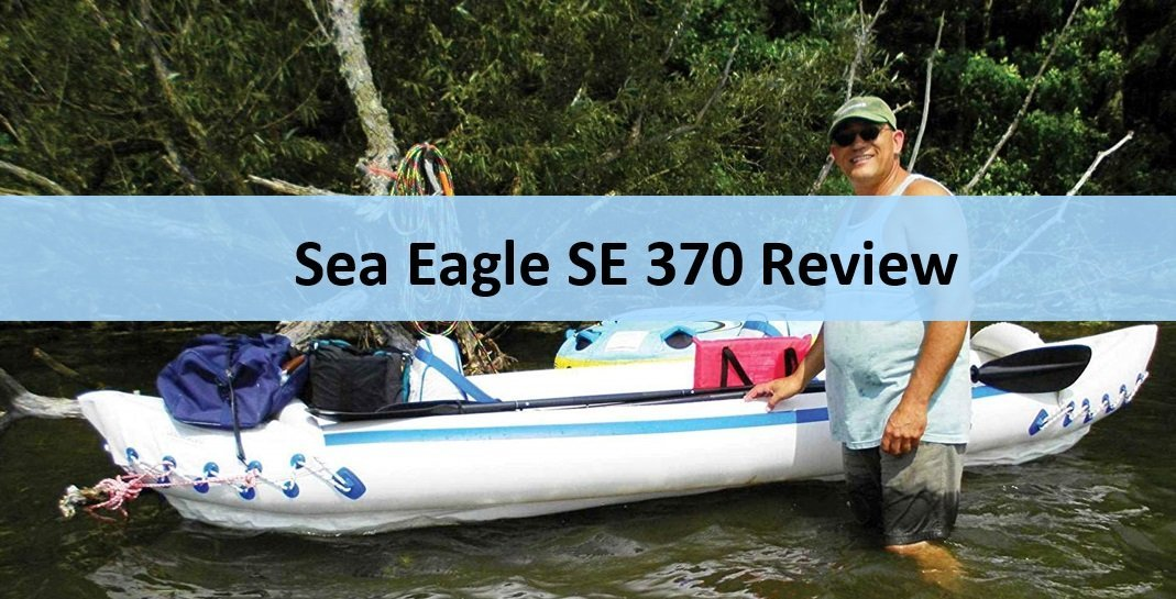 Our Detailed Sea Eagle SE370 Review [Unbiased]