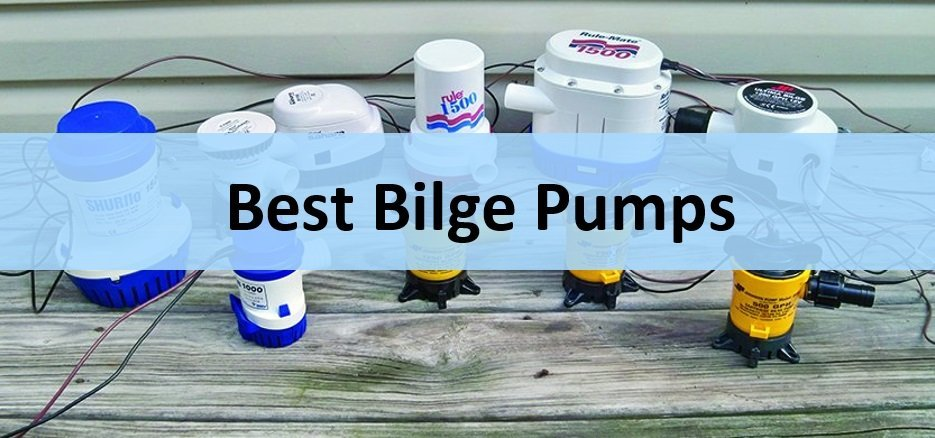 Best Bilge Pumps? 10 High Flow-Rate Pumps Compared