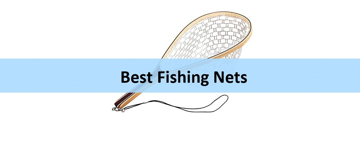 10 Best Fishing Nets [Latest Edition & Buyer's Guide]