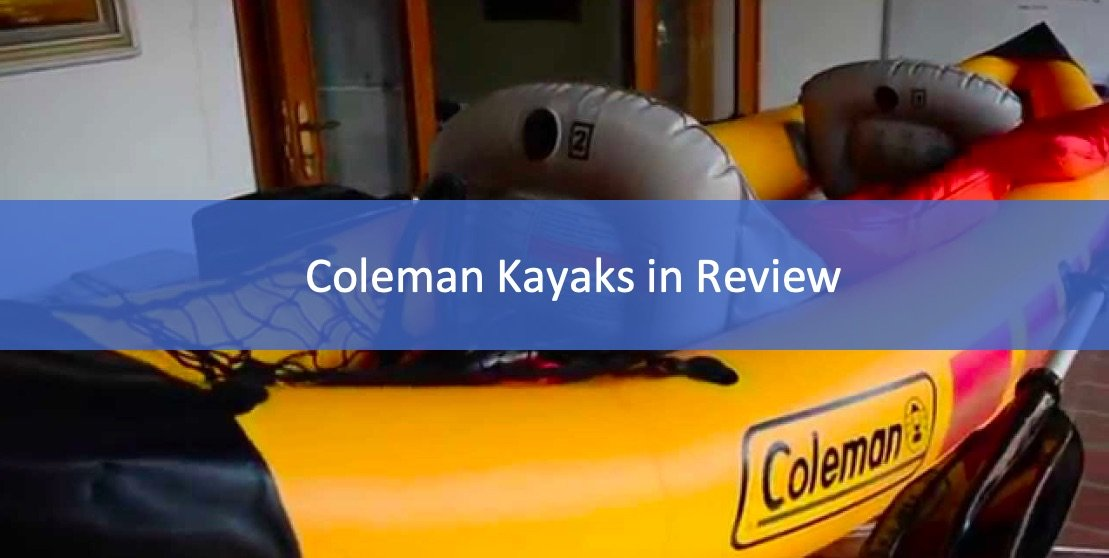 Coleman Kayaks Reviews: Our Picks + Buying Guide