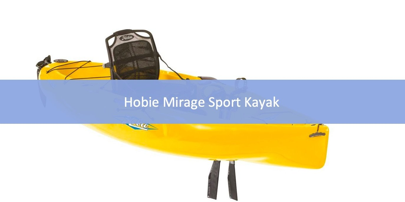 Hobie Mirage Sport Kayak Review – Specs, Pros, and Cons