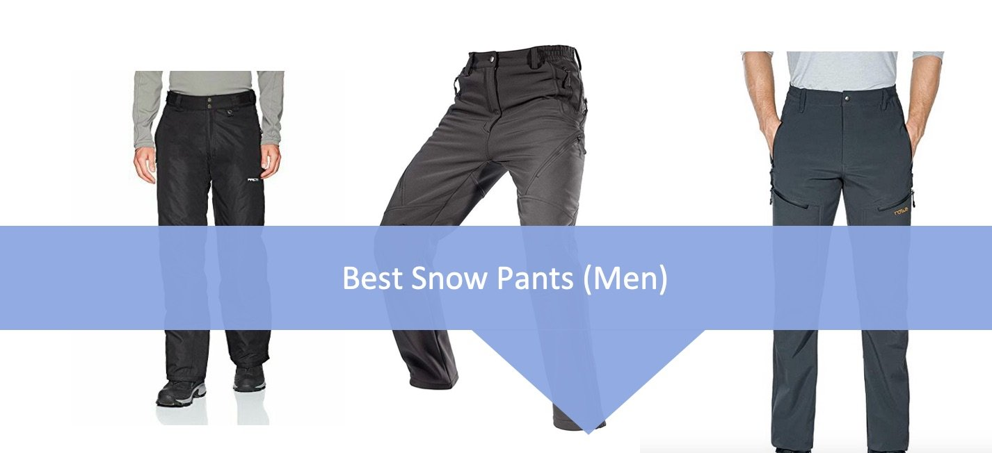 Best Snow Pants for Men Latest List with Buying Guide