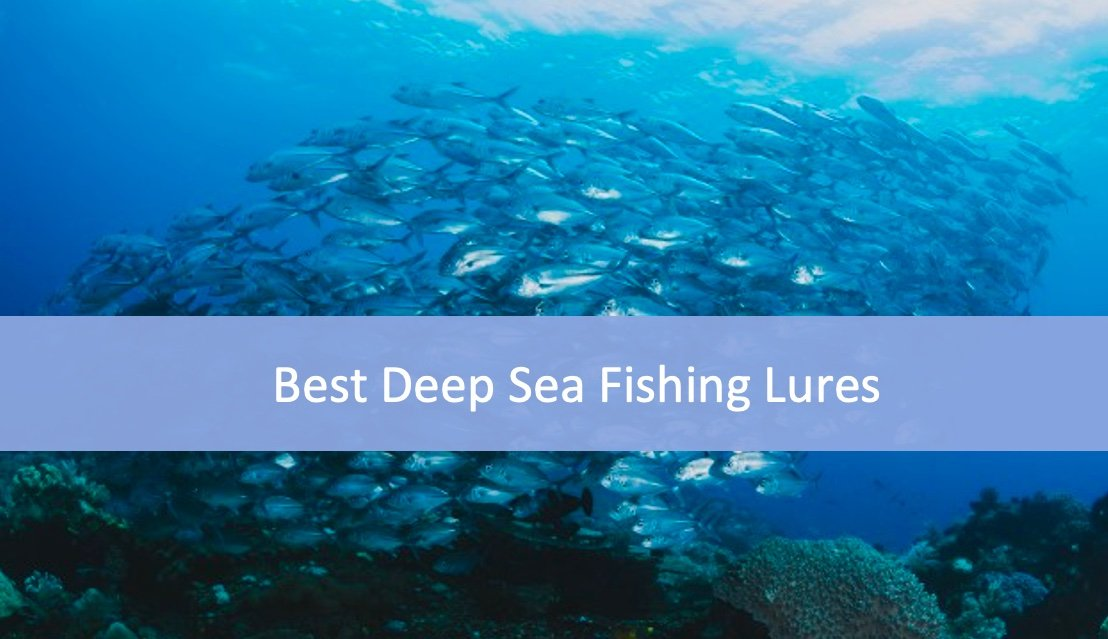 Best Deep Sea Fishing Lures